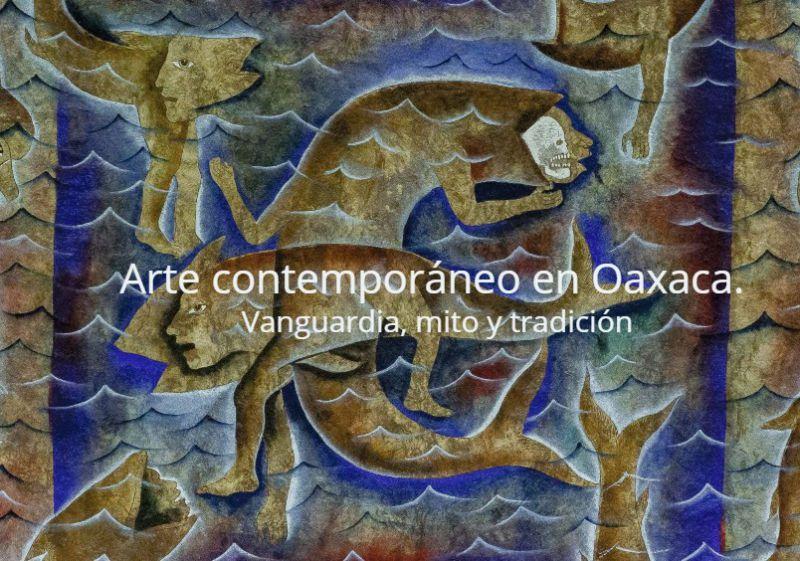 [23 Abr 2021] ARTE CONTEMPORÁNEO EN OAXACA (Exposiciones, Cultura y Enseñanza) Museo Ralli