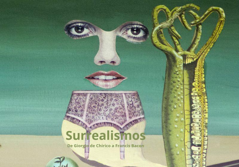 [23 Abr 2021] SURREALISMOS: DE GIORGIO DE CHIRICO A FRANCIS BACON (Exposiciones, Cultura y Enseñanza) Museo Ralli
