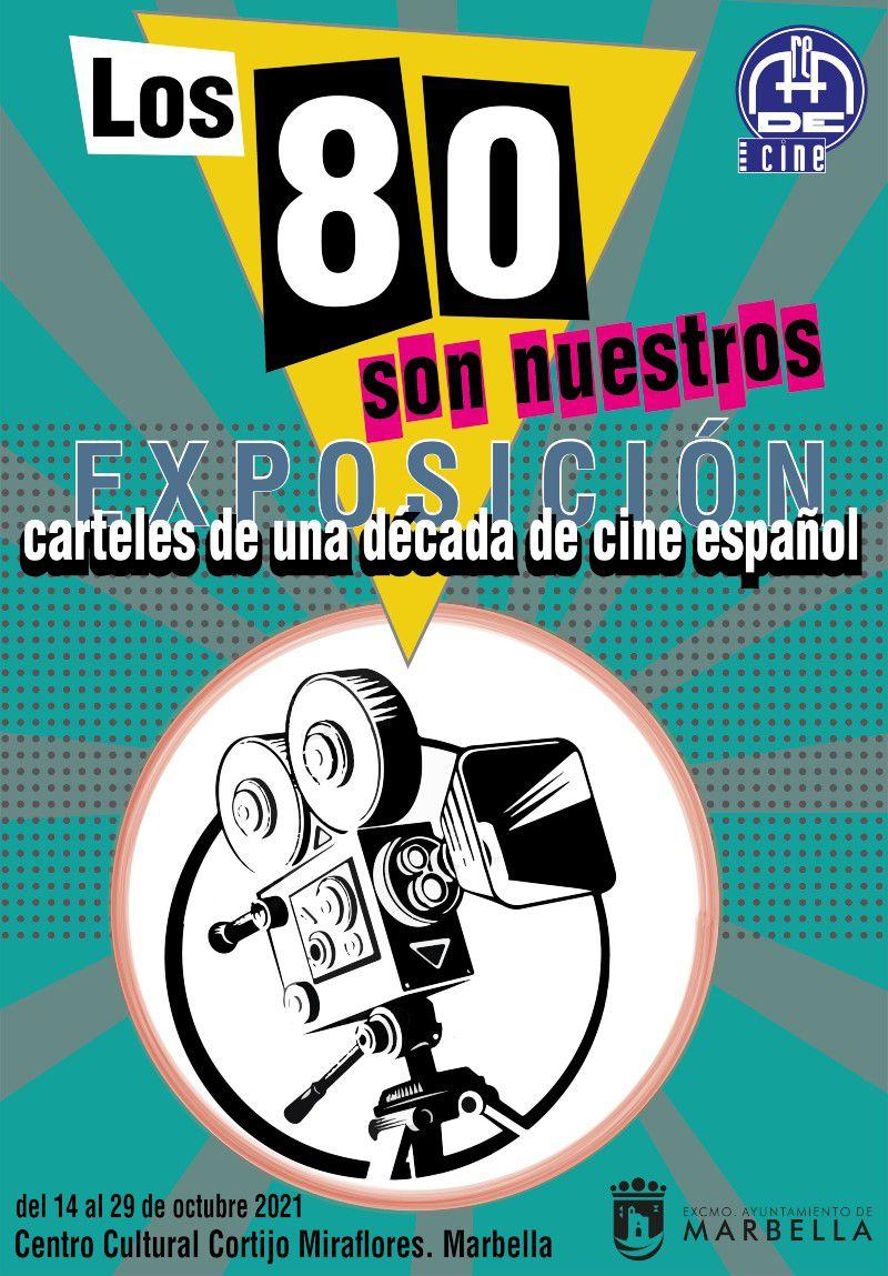 [20 Oct 2021] - LOS 80 SON NUESTROS. CARTELES DE UNA DÉCADA DE CINE ESPAÑOL (Exposiciones, Cultura y Enseñanza) Centro Cultural
